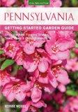 Pennsylvania Getting Started Garden Guide: Grow the Best Flowers, Shrubs, Trees, Vines & Groundcovers (Garden Guides)