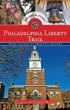Philadelphia Liberty Trail: Trace the Path of America's Heritage