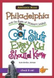Philadelphia and the State of Pennsylvania:: Cool Stuff Every Kid Should Know (Arcadia Kids) (Arcadia Kids City Books (Cool Stuff Every Kid Should Know))