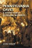 Pennsylvania Caves & Other Rocky Roadside Wonders