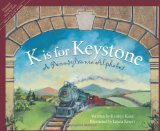 K Is for Keystone: A Pennsylvania Alphabet (Discover America State by State)