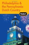 Fodor's Philadelphia & the Pennsylvania Dutch Country, 16th Edition (Travel Guide)