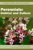 Pennsylvania Native Plants / Perennials: Habitat and Culture