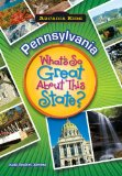 PENNSYLVANIA What's So Great About State (Arcadia Kids)
