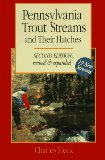 Pennsylvania Trout Streams and Their Hatches (Regional Fishing)